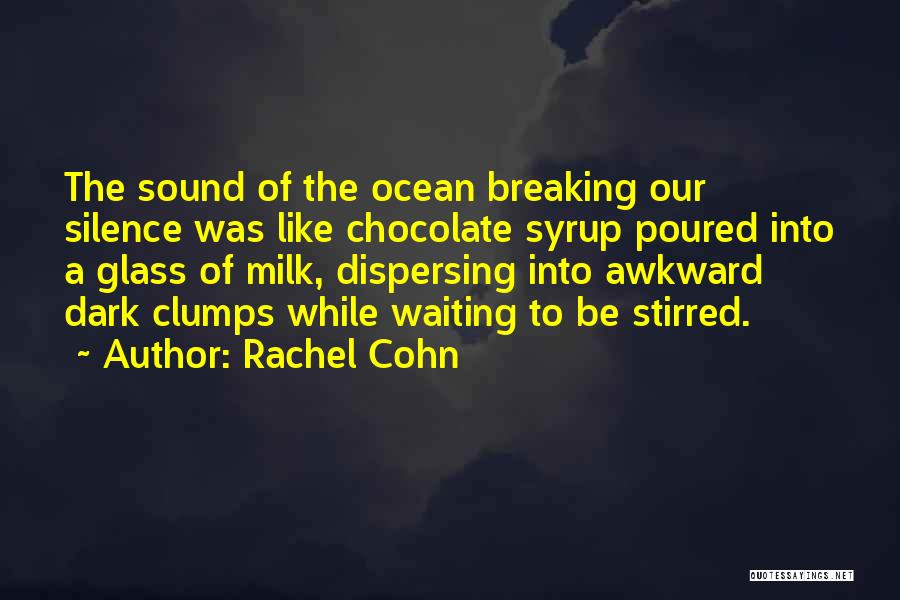 Breaking My Silence Quotes By Rachel Cohn
