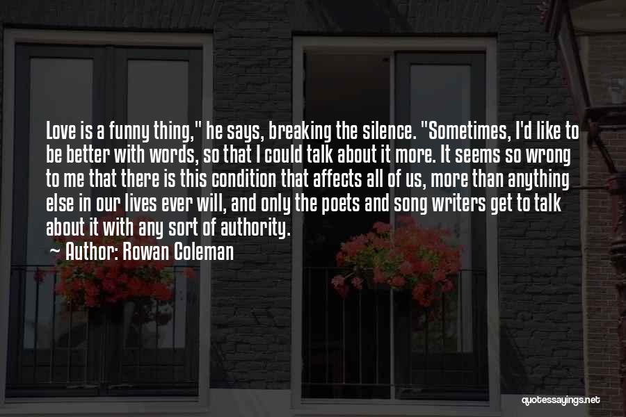 Breaking My Silence Quotes By Rowan Coleman