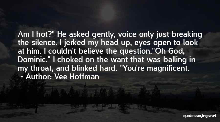 Breaking My Silence Quotes By Vee Hoffman
