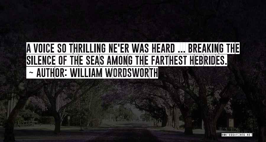 Breaking My Silence Quotes By William Wordsworth