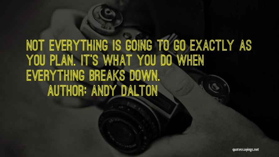 Breaking Plans Quotes By Andy Dalton