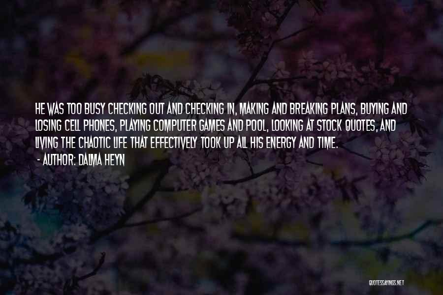 Breaking Plans Quotes By Dalma Heyn
