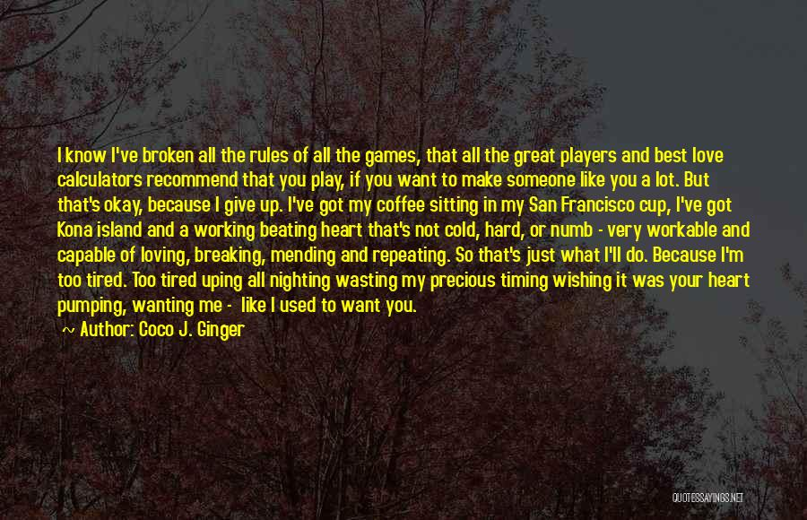 Breaking Up And Still Loving Them Quotes By Coco J. Ginger