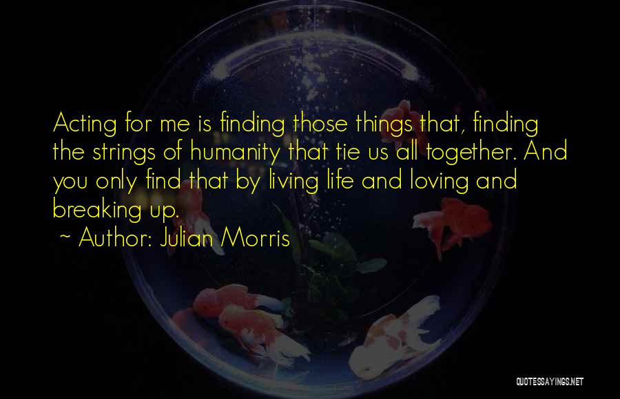 Breaking Up And Still Loving Them Quotes By Julian Morris