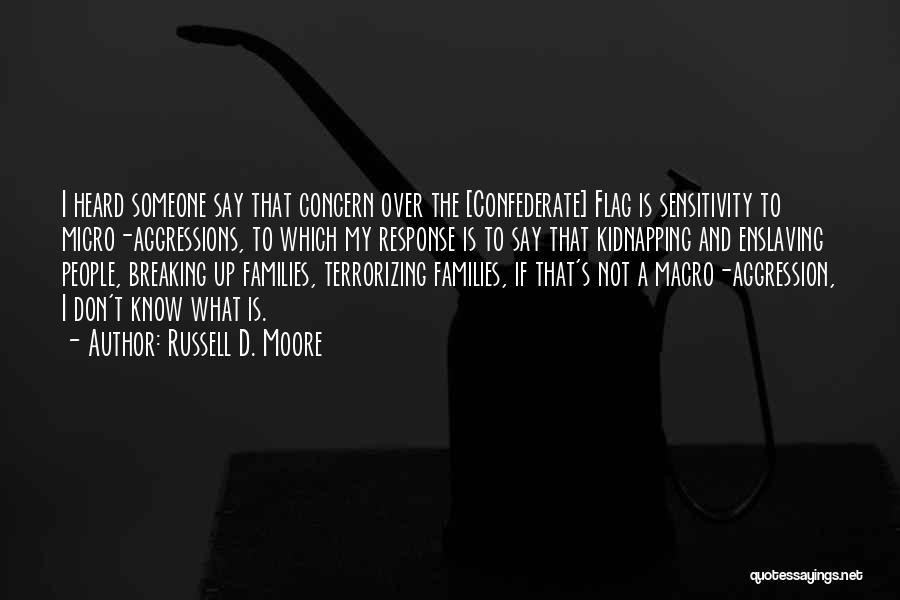 Breaking Up Families Quotes By Russell D. Moore