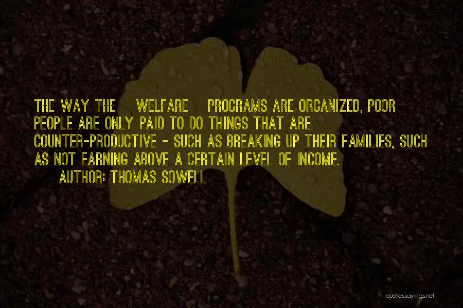 Breaking Up Families Quotes By Thomas Sowell