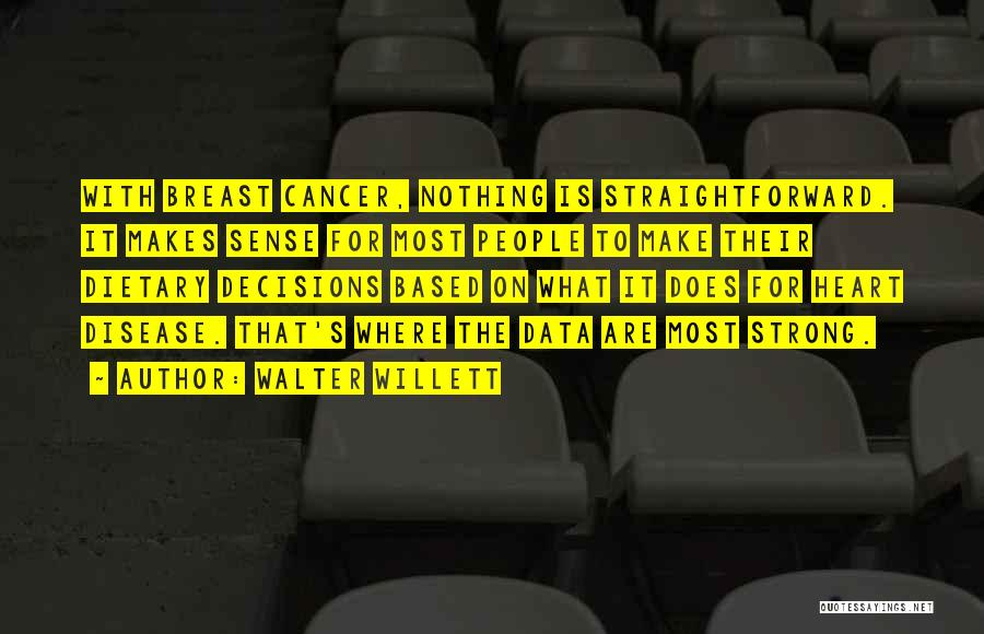 Breast Cancer Inspirational Quotes By Walter Willett