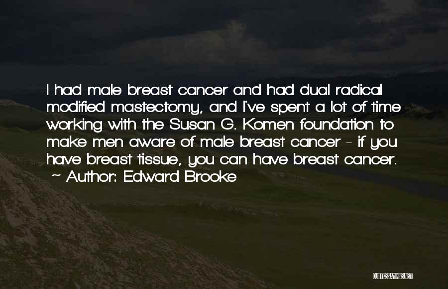 Breast Cancer Mastectomy Quotes By Edward Brooke