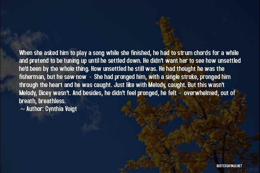 Breathless Song Quotes By Cynthia Voigt