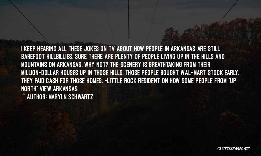 Breathtaking Scenery Quotes By Maryln Schwartz