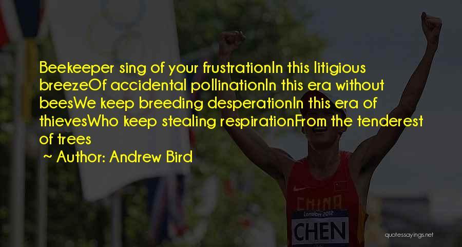 Breeding Quotes By Andrew Bird