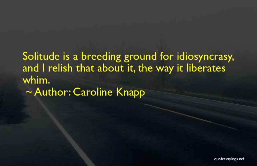 Breeding Quotes By Caroline Knapp
