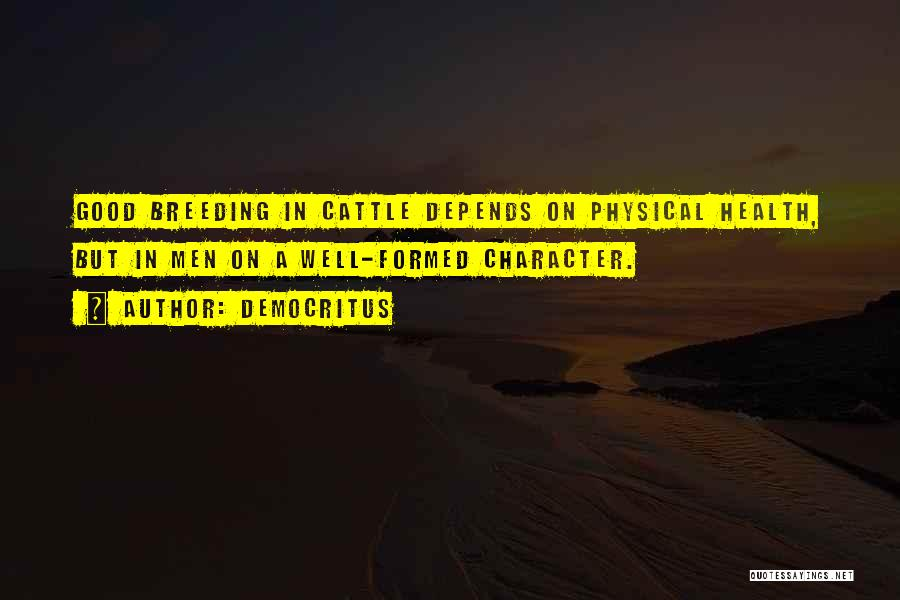 Breeding Quotes By Democritus