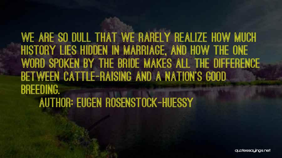 Breeding Quotes By Eugen Rosenstock-Huessy