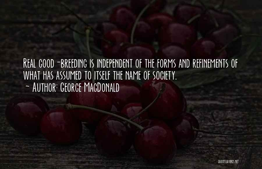 Breeding Quotes By George MacDonald