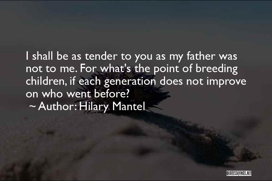 Breeding Quotes By Hilary Mantel