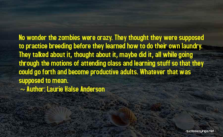 Breeding Quotes By Laurie Halse Anderson