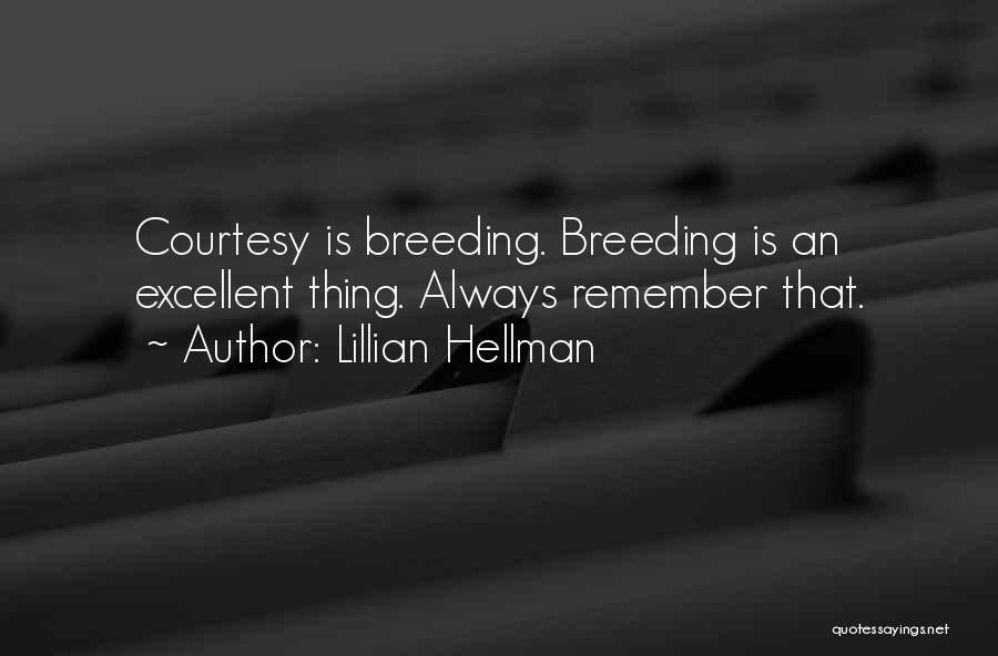 Breeding Quotes By Lillian Hellman