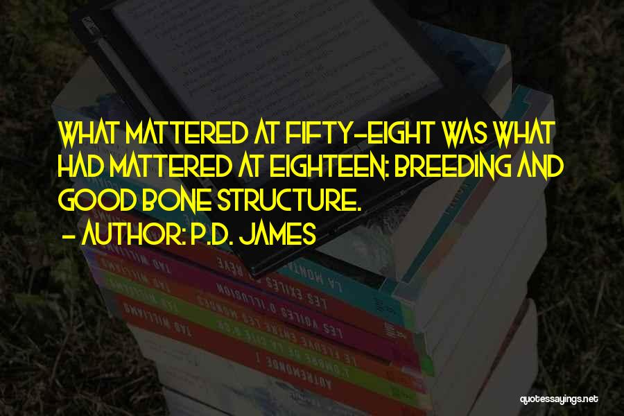 Breeding Quotes By P.D. James