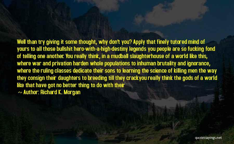 Breeding Quotes By Richard K. Morgan