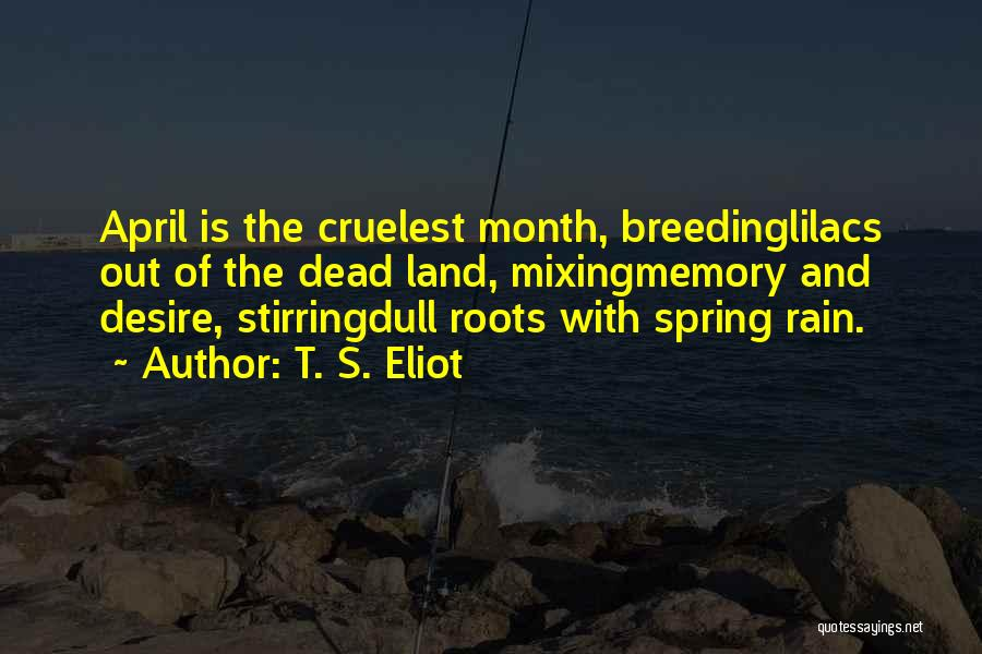 Breeding Quotes By T. S. Eliot