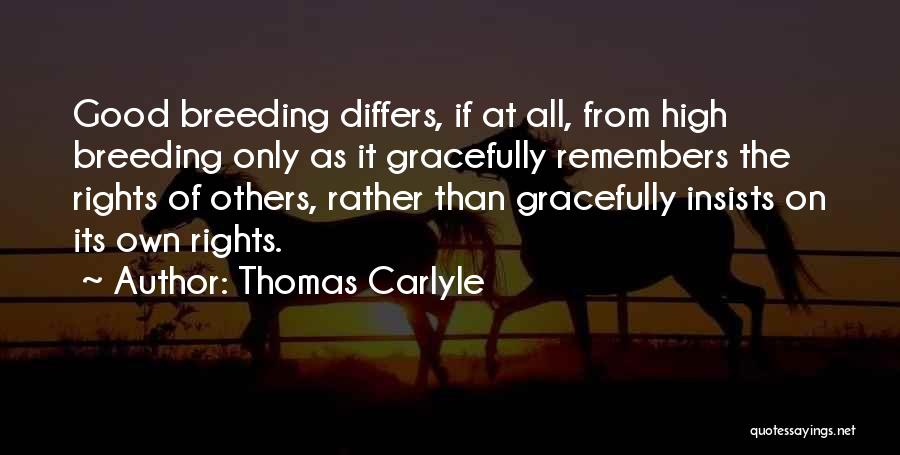 Breeding Quotes By Thomas Carlyle