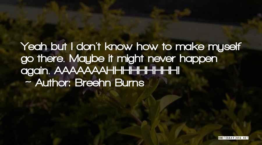 Breehn Burns Quotes 1958374