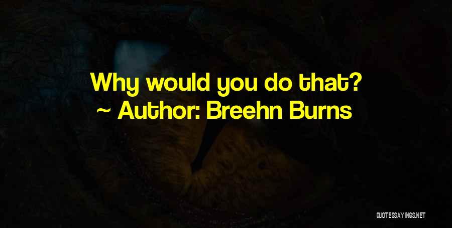 Breehn Burns Quotes 2083763