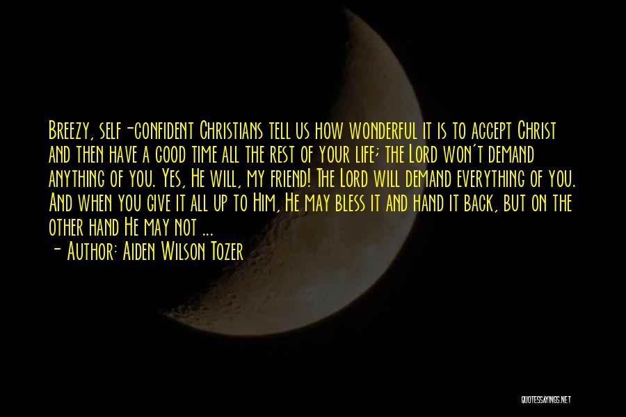 Breezy Quotes By Aiden Wilson Tozer