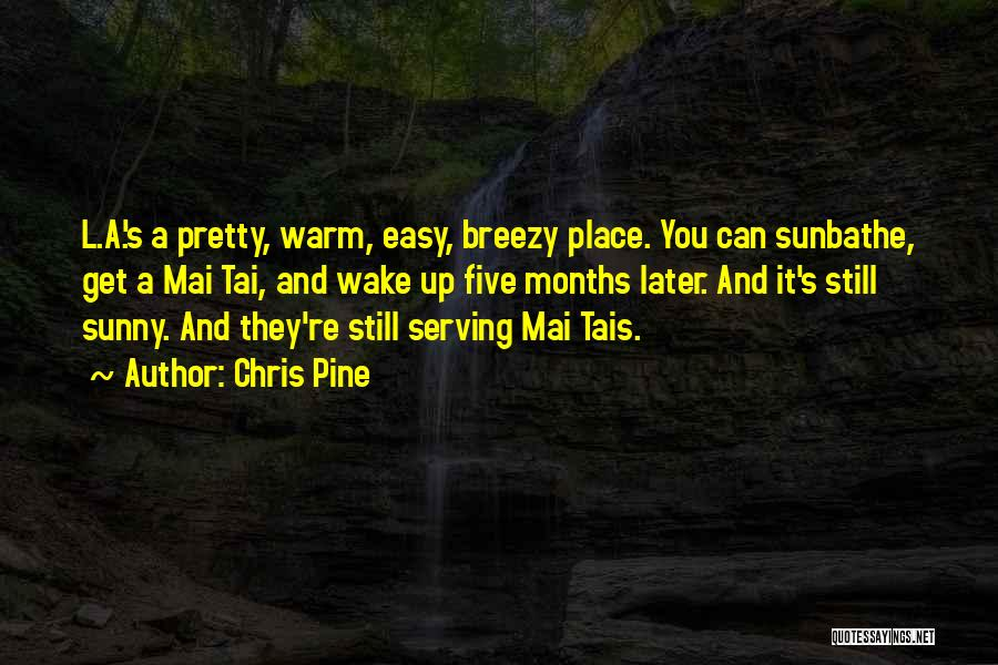 Breezy Quotes By Chris Pine