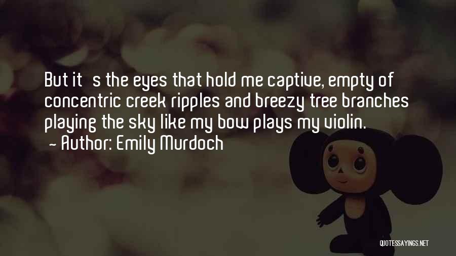 Breezy Quotes By Emily Murdoch