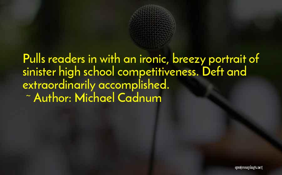 Breezy Quotes By Michael Cadnum