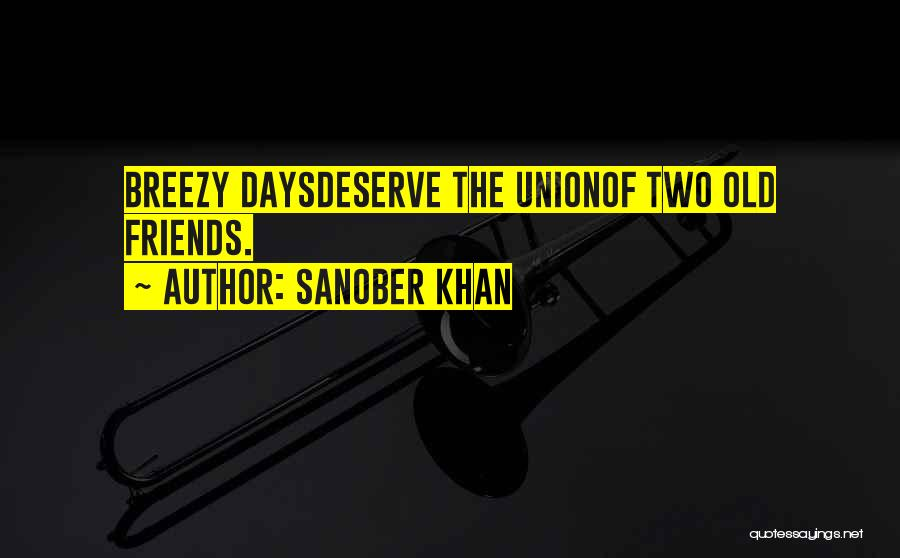 Breezy Quotes By Sanober Khan