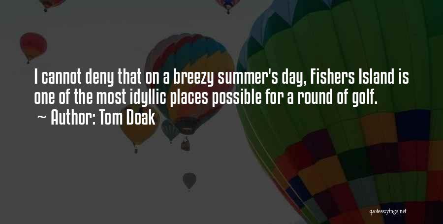 Breezy Quotes By Tom Doak