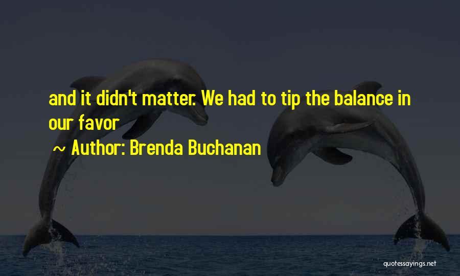 Brenda Buchanan Quotes 1602102