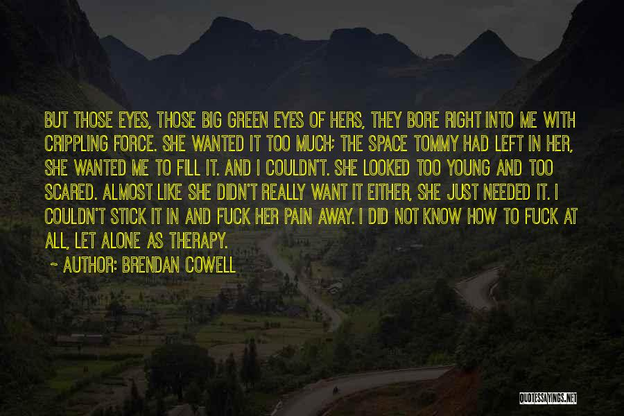 Brendan Cowell Quotes 215549
