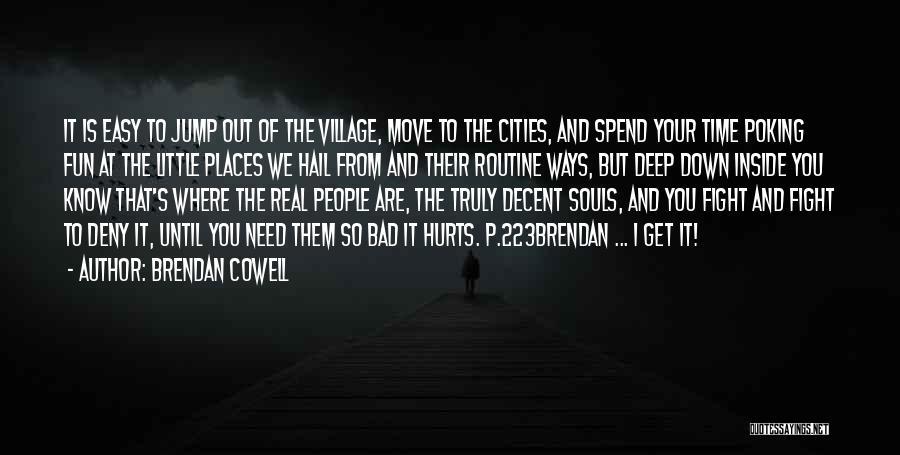 Brendan Cowell Quotes 215756