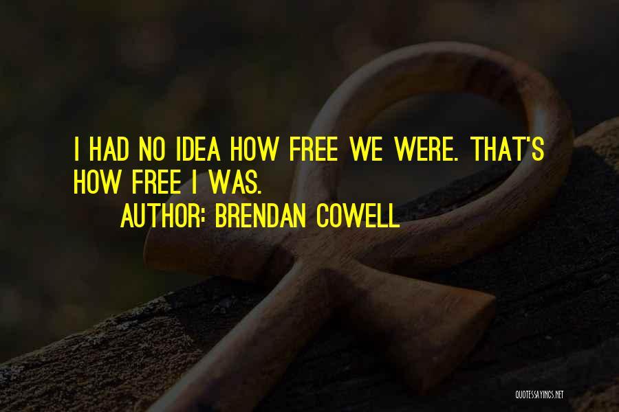 Brendan Cowell Quotes 750359