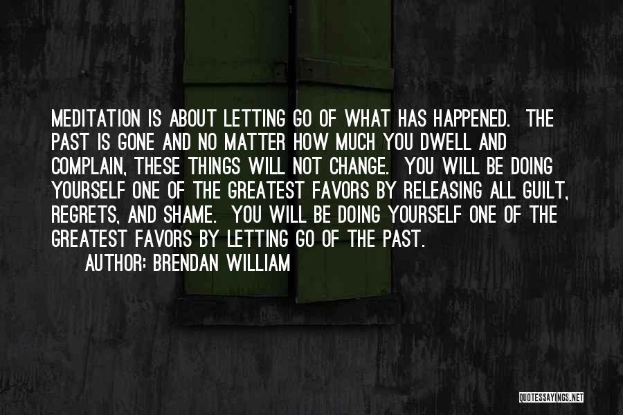 Brendan William Quotes 1897989