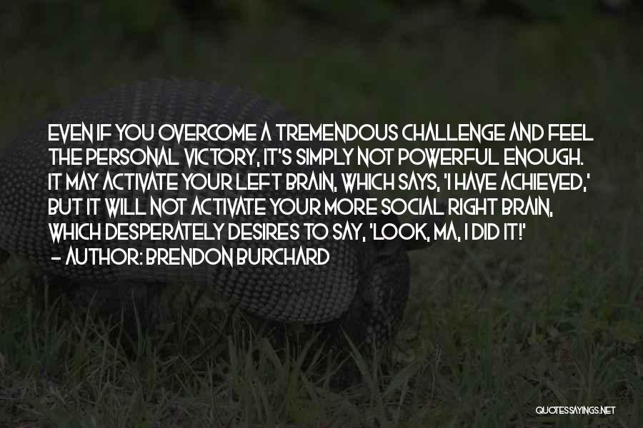 Brendon Burchard Quotes 1274376