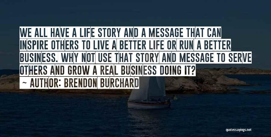 Brendon Burchard Quotes 1525798