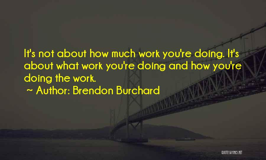 Brendon Burchard Quotes 362819