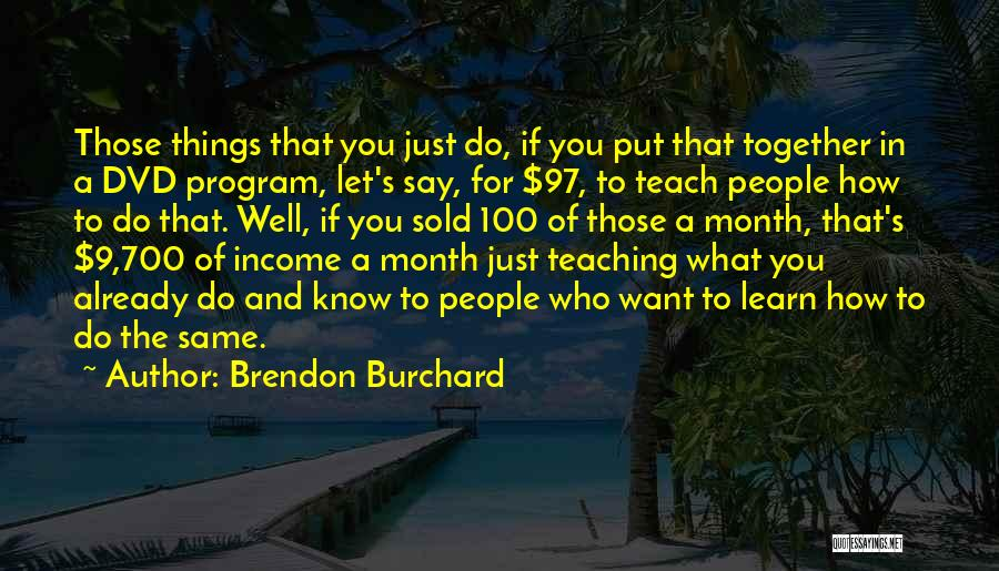 Brendon Burchard Quotes 971587
