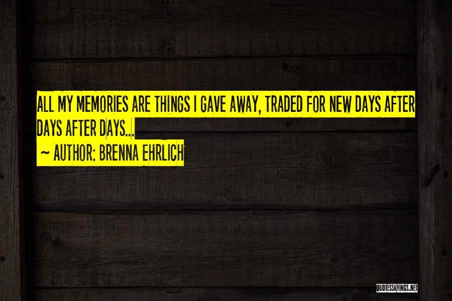 Brenna Ehrlich Quotes 1532393
