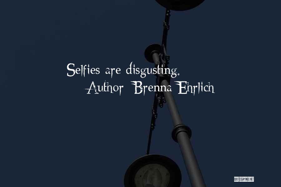 Brenna Ehrlich Quotes 923206