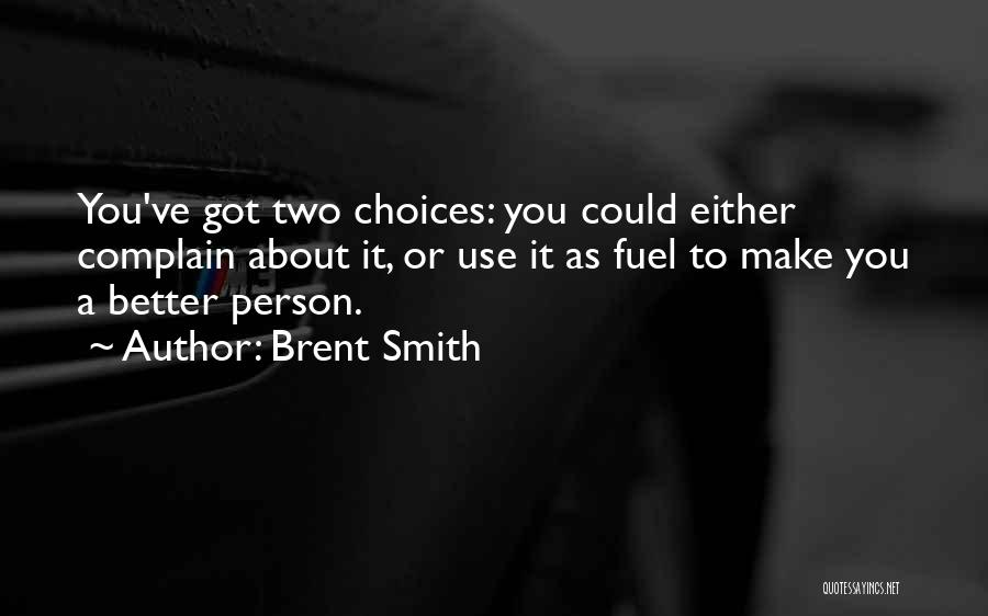 Brent Smith Quotes 134356