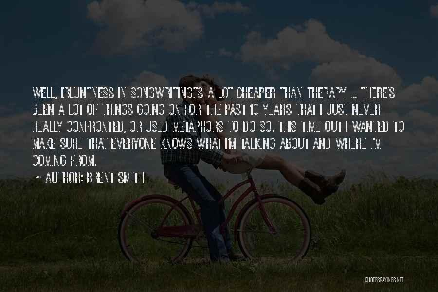 Brent Smith Quotes 134840