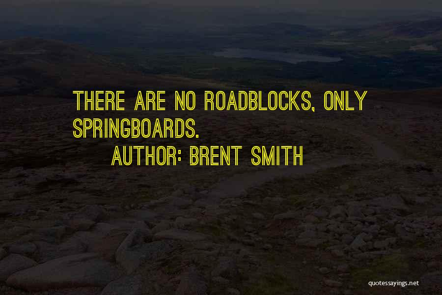 Brent Smith Quotes 304129