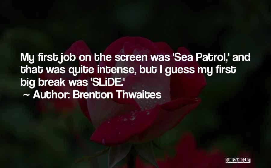 Brenton Thwaites Quotes 1406812