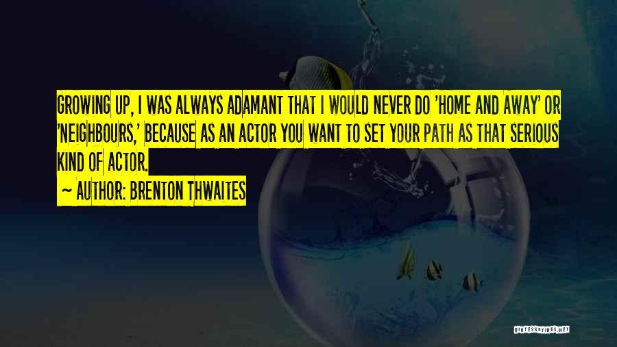 Brenton Thwaites Quotes 1919103